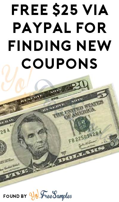 FREE $25 via PayPal For Finding New Coupon Codes