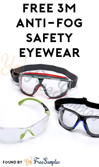 Back In Stock: FREE 3M Safety Eyewear with Scotchgard Anti-Fog Coating [Verified Received By Mail]