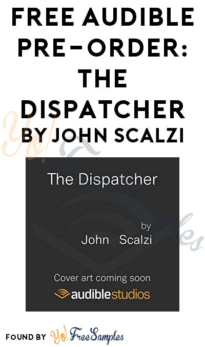 FREE Audible Pre-Order: The Dispatcher by John Scalzi