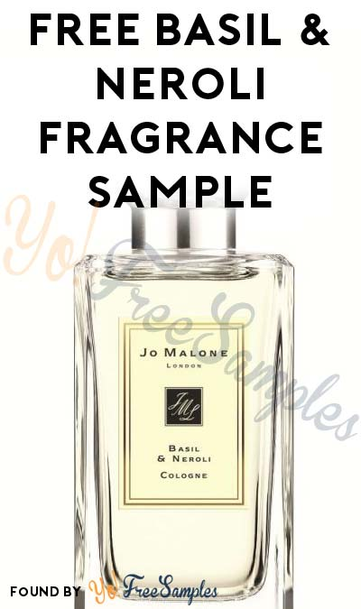 FREE Basil & Neroli Unisex Fragrance Sample From Jo Malone (Tour Required) [Verified Received By Mail]