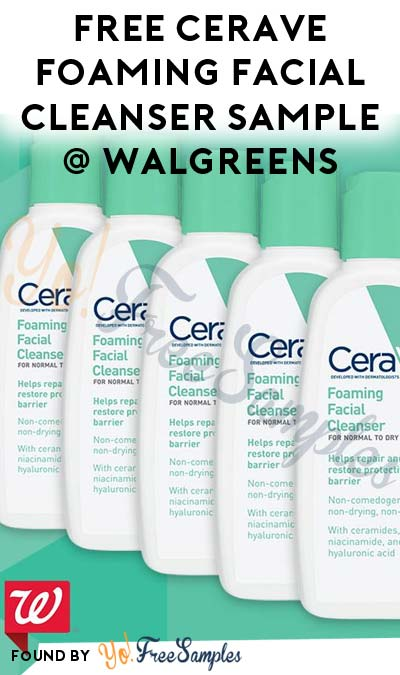 FREE CeraVe Foaming Facial Cleanser Sample At Walgreens