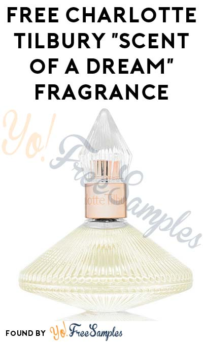 """FREE Charlotte Tilbury """"Scent of a Dream"""" Fragrance Sample [Verified Received By Mail]"""