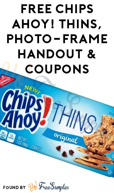 FREE Chips Ahoy! Thins, Photo-Frame Handout & Coupons (Apply To Host Party)