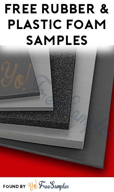 FREE Closed Cell Sponge Rubber & Plastic Foam Samples (Company Name Required)