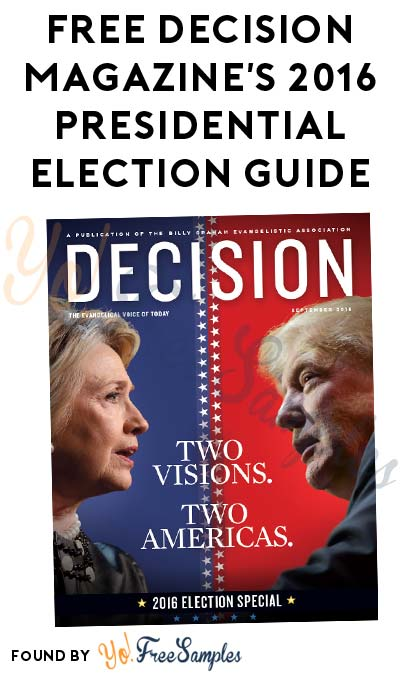 FREE Decision Magazine's 2016 Presidential Election Guide [Verified Received By Mail]