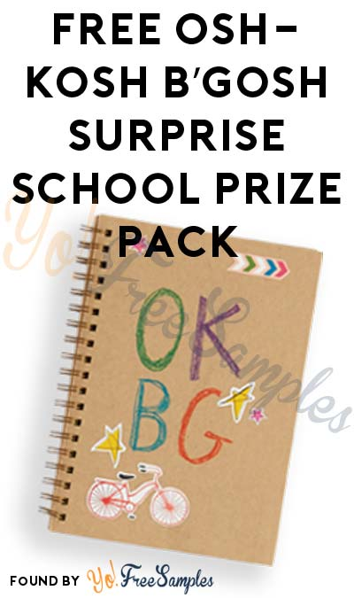 FREE OshKosh B'gosh Surprise School Prize Pack Daily Until August 26th