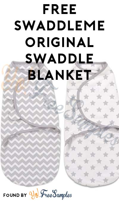 TODAY (8/10) ONLY: FREE SwaddleMe Original Swaddle Blanket