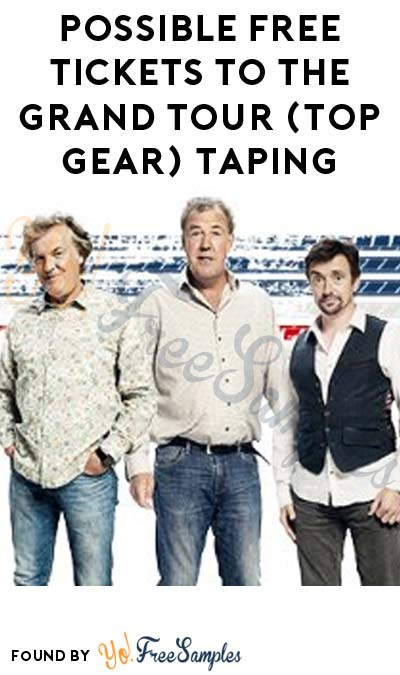Possible FREE Tickets to The Grand Tour (Top Gear) Taping
