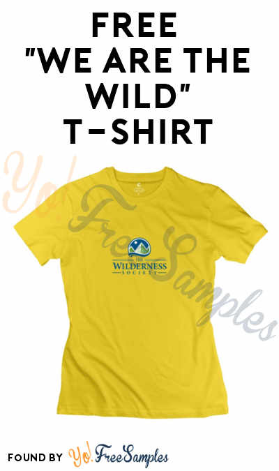 FREE #WeAreTheWild T-Shirt From Wilderness Society