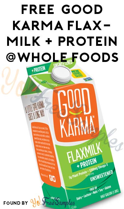 FREE Good Karma Flaxmilk + Protein 64 oz Carton At Whole Foods (Coupon Stacking Required)