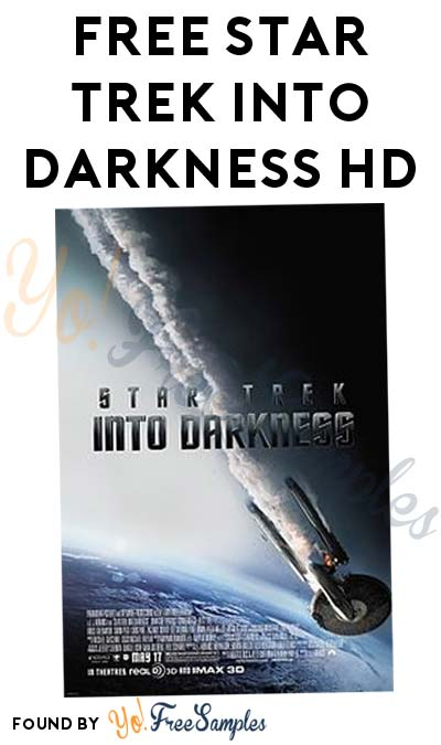 FREE Star Trek: Into Darkness HD From Regal