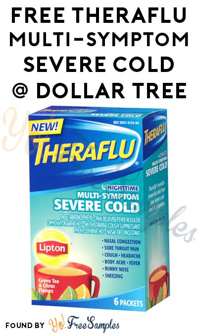 6 FREE Theraflu Multi-Symptom Severe Cold Packets At Dollar Tree (Coupon Required)