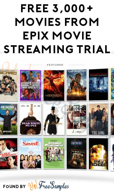 FREE 3,000+ Movies From Epix Movie Streaming Trial (No Credit Card Required)
