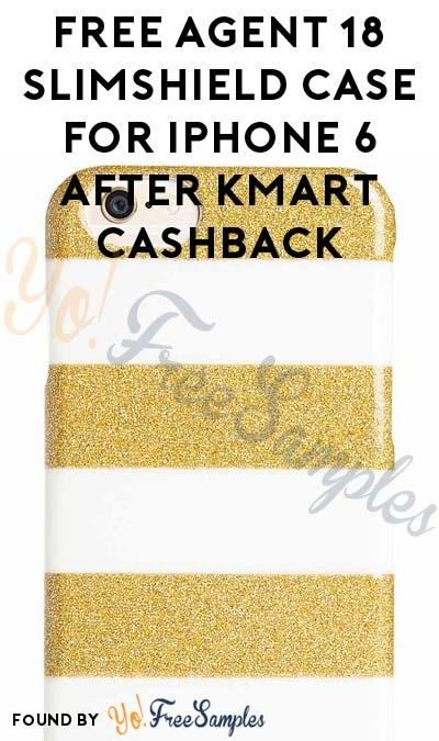 FREE Agent 18 SlimShield Case for iPhone 6 After Kmart Cashback