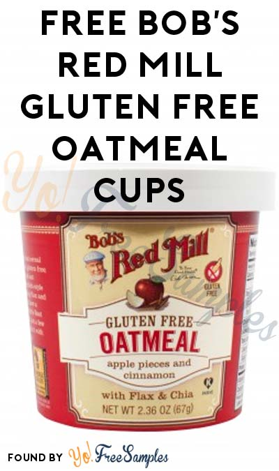 FREE Bob's Red Mill Gluten Free Oatmeal Cups (Mom Ambassador Membership Required)