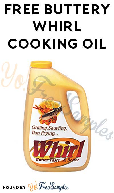 FREE Buttery Whirl Cooking Oil (Company Name Required)