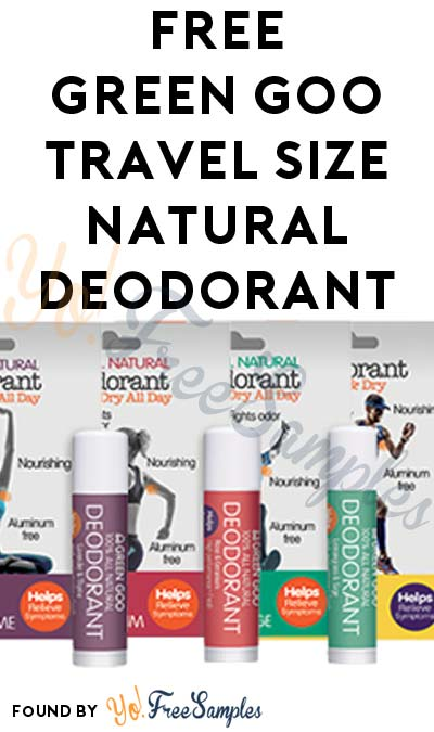 FREE Green Goo 100% Natural Travel Size Deodorant At 3PM EST / 2PM CST / Noon PST (Facebook / Not Mobile Friendly) [Verified Received By Mail]