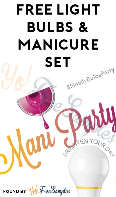 FREE Light Bulbs & Manicure Set & More (Apply To Host Party)