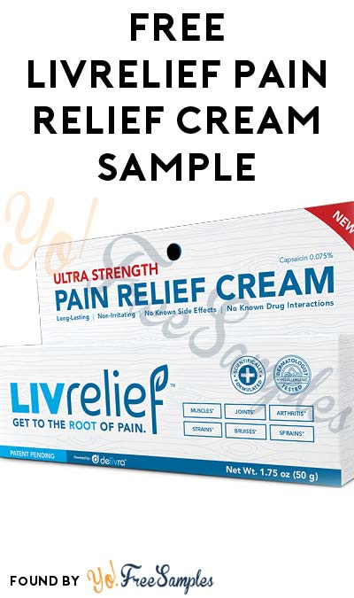 FREE LivRelief Pain Relief Cream Ultra Strength Sample [Verified Received By Mail]