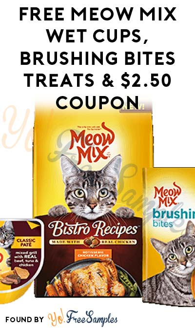FREE Meow Mix Wet Cups, Brushing Bites Treats & $2.50 Bistro Recipes Coupon