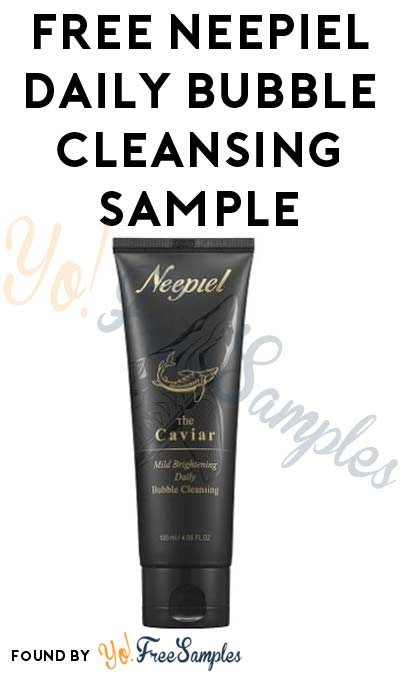 FREE Neepiel Caviar Mild Brighteening Daily Bubble Cleansing Sample