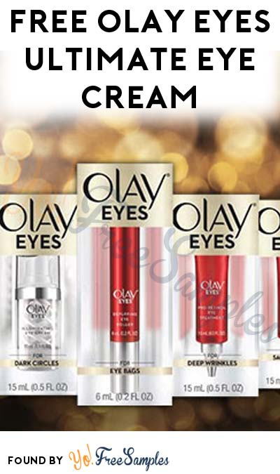 FREE Olay Eyes Ultimate Eye Cream