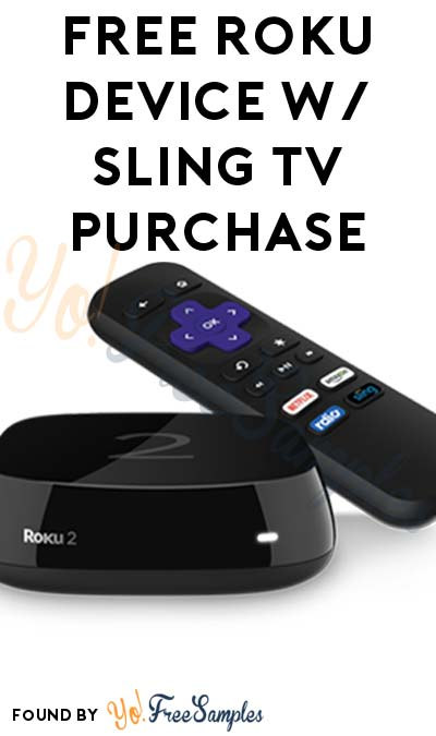 FREE Roku 2 or Roku Streaming Stick With Sling TV Purchase