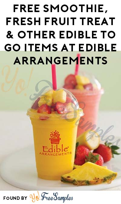 FREE Smoothie, Fresh Fruit Treat & Other Edible To Go Items At Edible Arrangements