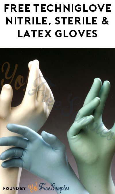 FREE TechNiGlove Nitrile, Sterile & Latex Gloves (Company Name Required)