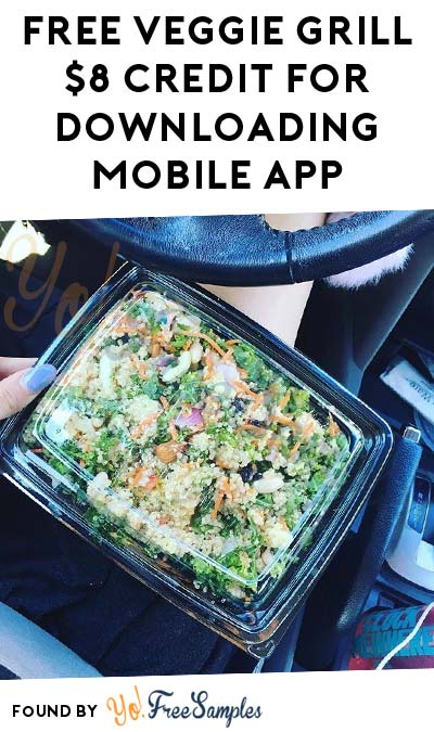 FREE Veggie Grill $8 Credit For Downloading Mobile App & Registering (OR, WA, CA Only & Credit Card Required)