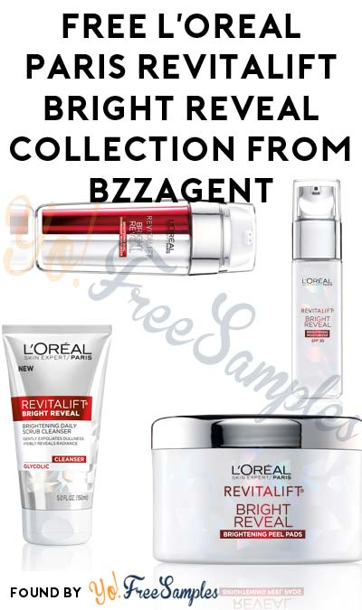 Last Chance: Possible FREE L'Oreal Paris Revitalift Bright Reveal Collection From BzzAgent