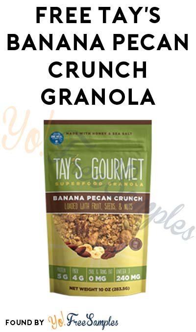 FREE Tay's Gourmet Superfood Banana Pecan Crunch Granola At 3PM EST / 2PM CST / Noon PST (Facebook / Not Mobile Friendly) [Verified Received By Mail]