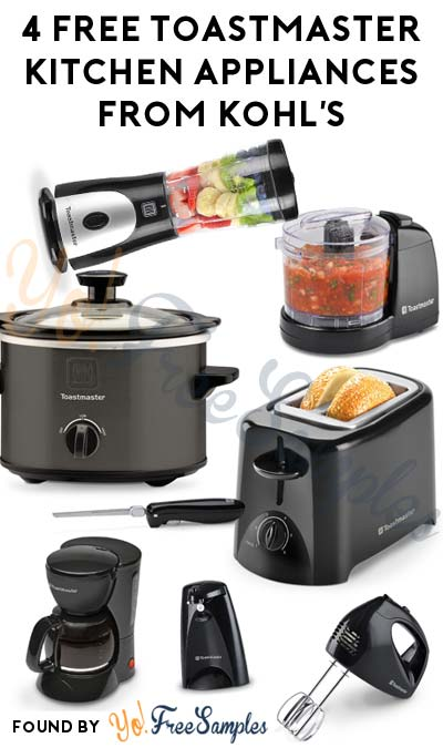 LAST DAY: 4 FREE Toastmaster Kitchen Appliances From Kohl's After Coupon, Rebate & Cashback [Verified Received By Mail]