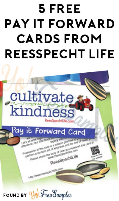 5 FREE Pay It Forward Cards From Reesspecht Life