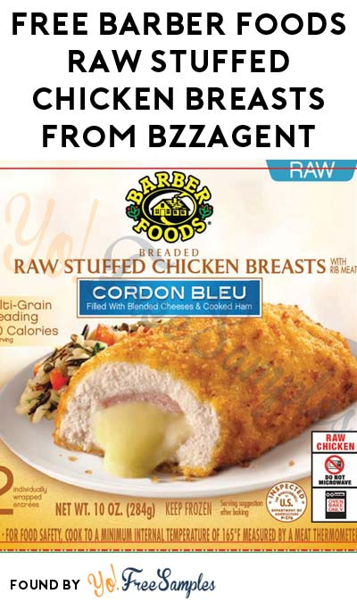 Possible FREE Barber Foods Raw Stuffed Chicken Breasts From BzzAgent