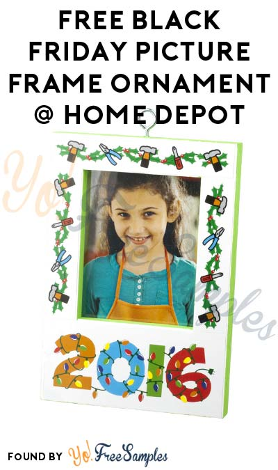 Registration Open: FREE Black Friday Picture Frame Ornament at Home Depot on November 26th 2016 9AM-12PM