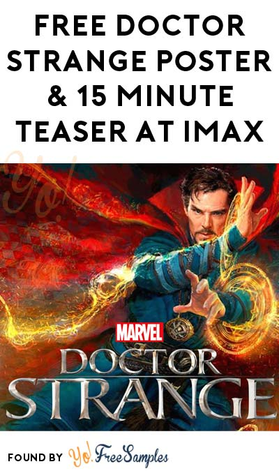 FREE Doctor Strange Collectible Poster & 15 Minute Teaser At IMAX (Select Locations)
