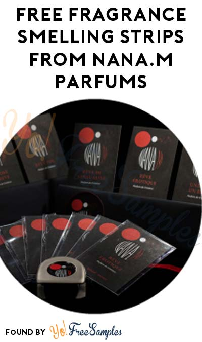 FREE Fragrance Smelling Strips From NANA.M Parfums