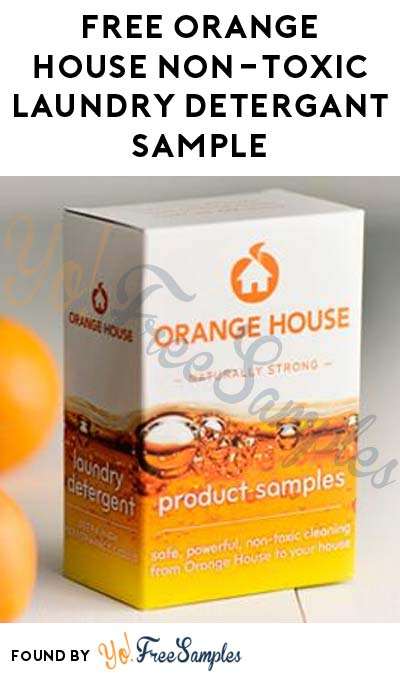 5 FREE Orange House Biodegradable Non-Toxic Laundry Detergent Samples (Email Confirmation Required) [Verified Received By Mail]