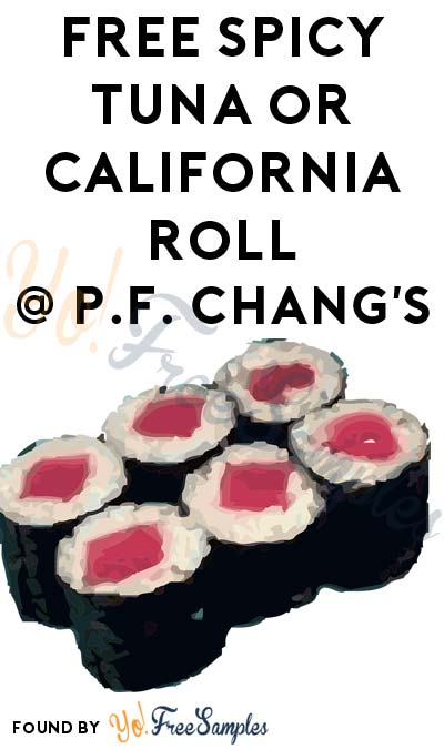 TODAY: FREE Spicy Tuna Roll or California Roll At P.F. Chang's On 9/20