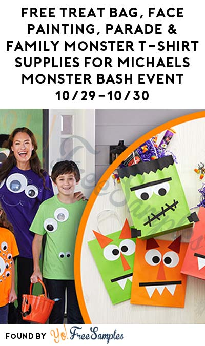 FREE Treat Bag, Face Painting, Parade & Family Monster T-Shirt Supplies For Michaels Monster Bash Event 10/29-10/30