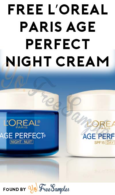 Possible FREE L'Oreal Paris Age Perfect Night Cream