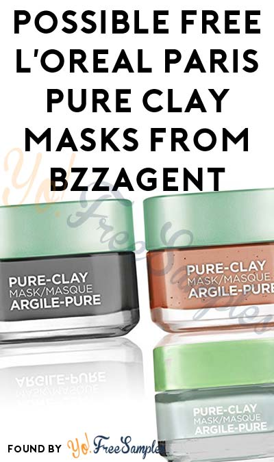 Possible FREE L'Oreal Paris Pure Clay Masks From BzzAgent