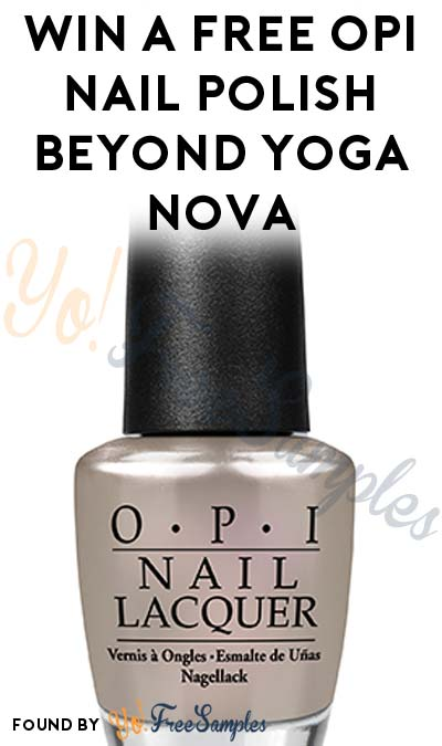 Win A FREE OPI Nail Polish Beyond Yoga Nova