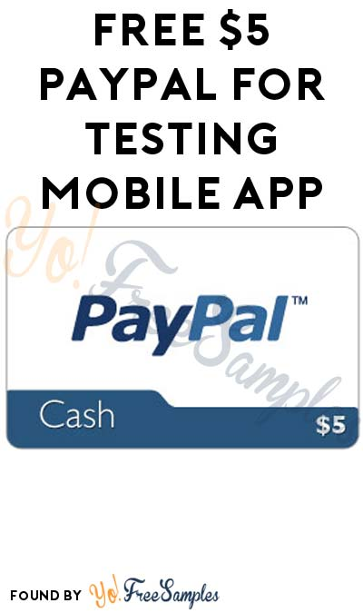 FREE $5 PayPal Cash For Testing Mobile App For 20 Minutes (Mobile Device, Facebook & PayPal Required)
