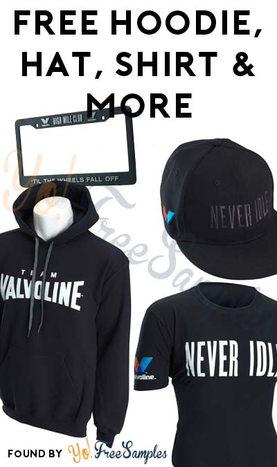 FREE Valvoline Hoodie, Hat, Shirt, High Mile Club License Plate Border, Bobblehead & More Swag [Verified Received By Mail]