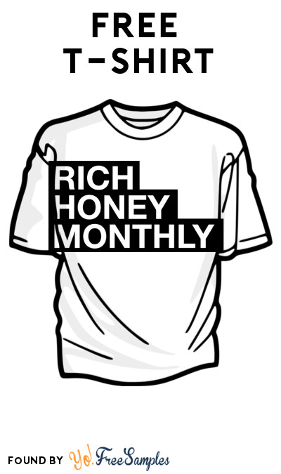 FREE Rich Honey Monthly T-Shirt