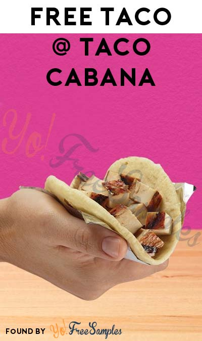TODAY ONLY: FREE Chicken Fajita Taco From Taco Cabana From 5PM-8PM
