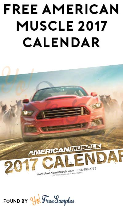 NOT FREE American Muscle 2017 Calendar (Call Required)