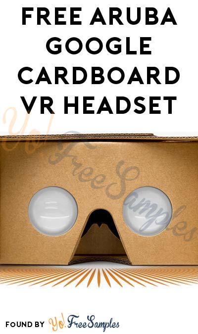 FREE Aruba Google Cardboard VR Headset (Company Name Required)